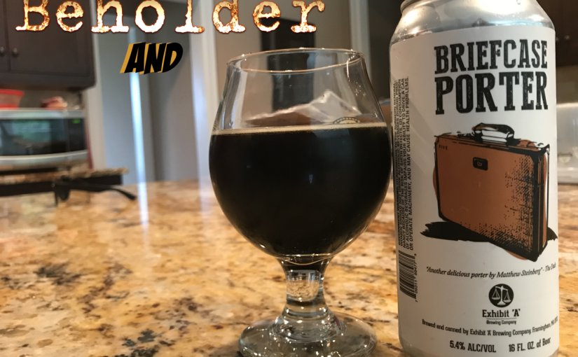 Beholder from Warm Lamp Games and Briefcase Porter from Exhibit A Brewing Company